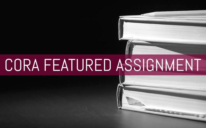 CORA Featured Assignment